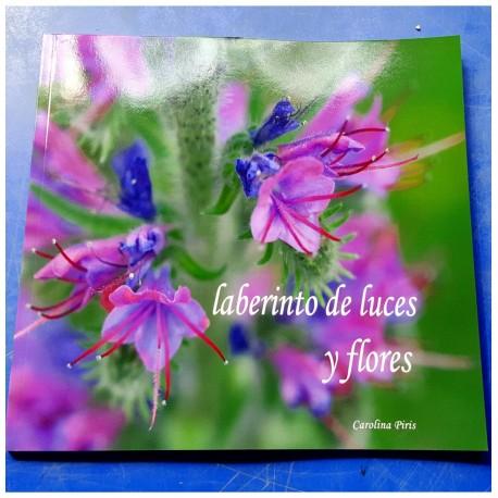 Libro: Laberinto de Luces y Flores Autor:Carolina Piris